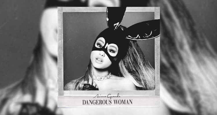 Ariana-Grande-Drops-New-Single-'Dangerous-Woman'