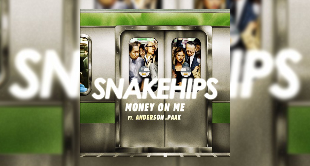 Snakehips, Anderson .Paak 'Money On Me' Remix